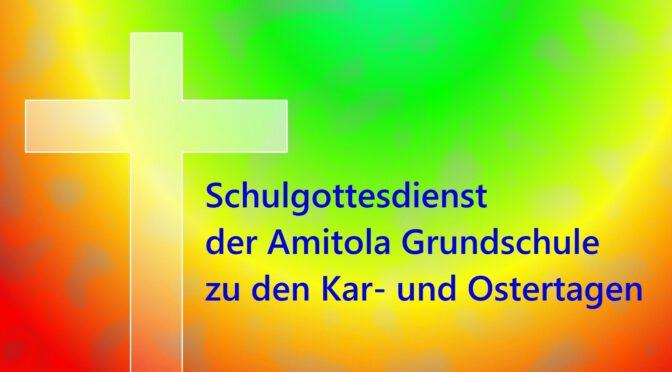 SCHULGOTTESDIENST ZU PASSION & OSTERN